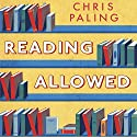 Reading Allowed: True Stories and Curious Incidents from a Provincial Library Audiobook by Chris Paling Narrated by David Thorpe