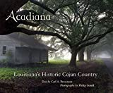 Acadiana: Louisiana s Historic Cajun Country