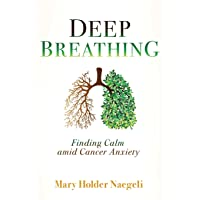 Deep Breathing: Finding Calm Amid Cancer Anxiety