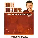 Bible Doctrine for Older Children, Book B