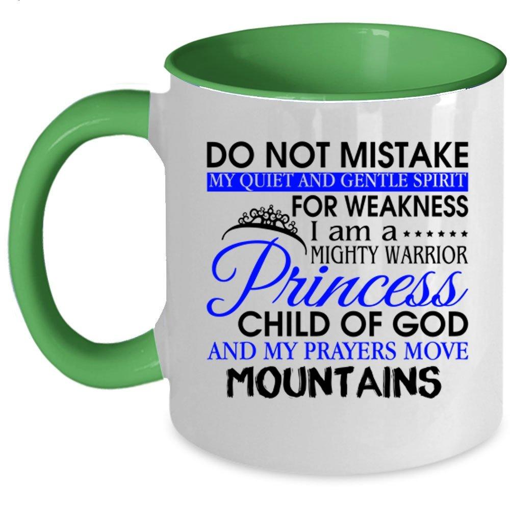 My Prayers Move Mountains Coffee Mug, I Am A Mighty Warrior Princess Child Of God Accent Mug (Accent Mug - Black) CHILLBAL2594-MACBlack