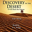 Discovery in the Desert: It Will Shake the Nations Audiobook by Tom Thiele Narrated by E. J. Nolan