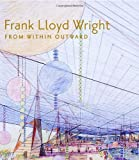 img - for Frank Lloyd Wright: From Within Outward book / textbook / text book