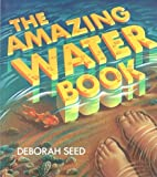 The Amazing Water Book, Deborah Seed, 1550740032