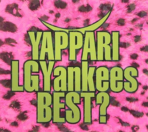 LGYankees / YAPPARI LGYankees BEST?[DVD付初回限定盤]