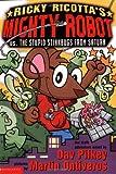 mighty robot book 9 - Ricky Ricotta's Mighty Robot vs. The Stupid Stinkbugs from Saturn