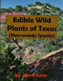 Edible Wild Plants of Texas (Non-woody Species)