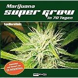 Marijuana Super Grow in 70 Tagen