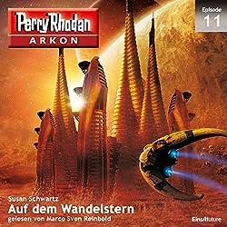 Auf dem Wandelstern (Perry Rhodan Arkon 11)