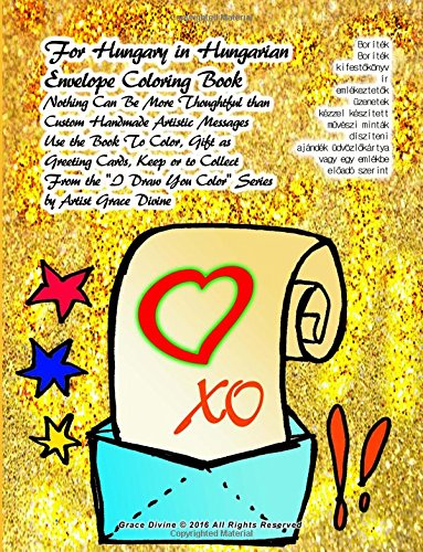 For Hungary in Hungarian Envelope Coloring Book Nothing Can Be More Thoughtful than  Custom Handmade Artistic Messages Use the Book To Color, Gift as ... by Artist Grace Divine (Hungarian Edition) PDF