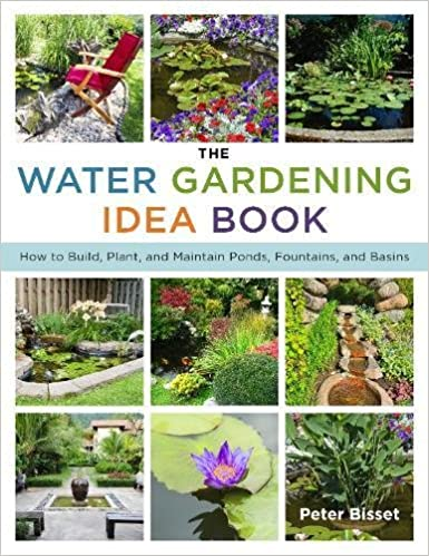 The Water Gardening Idea Book: How to Build, Plant, and Maintain ...