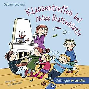 Klassentreffen bei Miss Braitwhistle Hörbuch