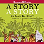 A Story, A Story: An African Tale Retold | Gail Haley
