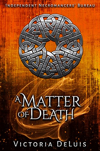 A Matter of Death (Independent Necromancers' Bureau Book 0) (English Edition)