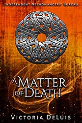 A Matter of Death (Independent Necromancers' Bureau Short Book 2)
