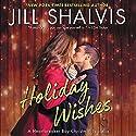 Holiday Wishes: A Heartbreaker Bay Christmas Novella Hörbuch von Jill Shalvis Gesprochen von: Karen White