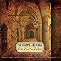Some Answered Questions Audiobook by  Abdu'l-Baha Narrated by Brian W. Roberts