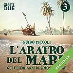 L'aratro del mare 3: Gli ultimi anni di Simón Bolívar | Guido Piccoli