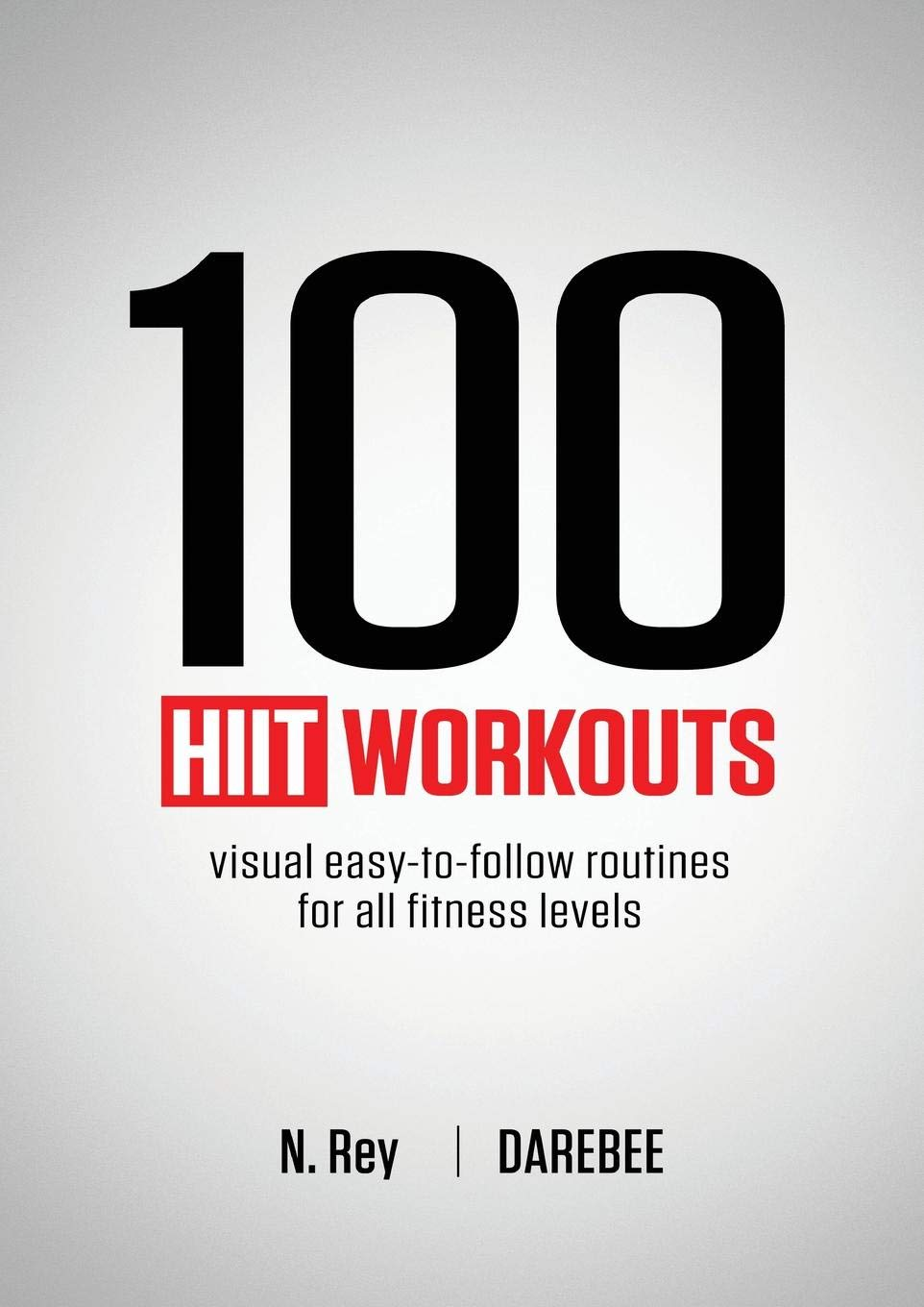 100 HIIT Workouts: Visual easy-to-follow routines