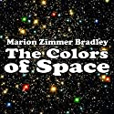 The Colors of Space Audiobook by Marion Zimmer Bradley Narrated by Harry Shaw