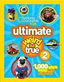 Best National Geographic Magazines For Kids - National Geographic Kids Ultimate Weird But True 2: Review