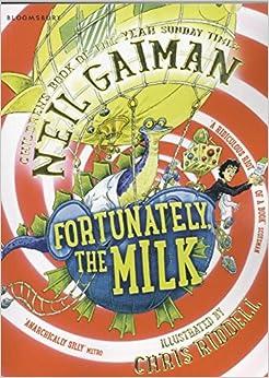 Fortunately, the Milk . . .: Amazon.co.uk: Neil Gaiman, Chris ...