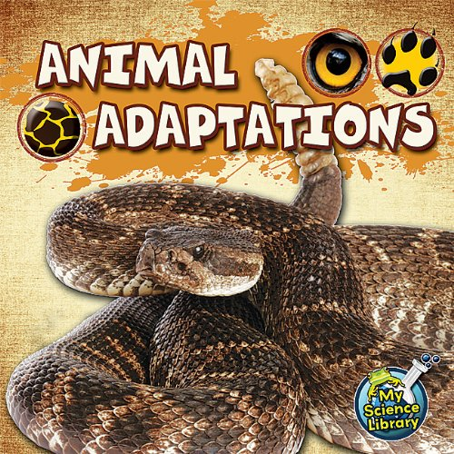 Animal Adaptations (My First Science Library 1-2)