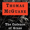 The Cadence of Grass Audiobook by Thomas McGuane Narrated by Victor Bevine