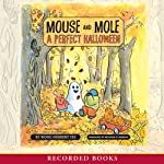 Mouse and Mole: A Perfect Halloween | Wong Herbert Yee