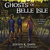 Ghosts of Belle Isle: The Virginia Mysteries, Volume 3 | Steven K. Smith