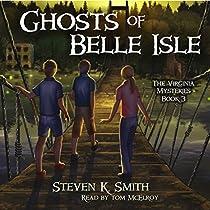 GHOSTS OF BELLE ISLE: THE VIRGINIA MYSTERIES, VOLUME 3