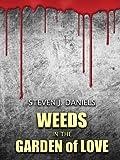 """""""Weeds in The Garden of Love"""""""