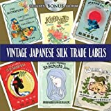 Vintage Japanese Silk Trade Labels: Includes CD-ROM (Dover Pictorial Archive)