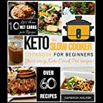 The Keto Slow Cooker Cookbook for Beginners:  Your Easy Keto Crock Pot Recipes | Cameron Walker