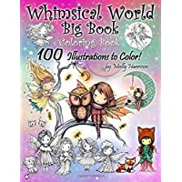 Whimsical World Big Book Coloring Book 100 Illustrations to Color by Molly Harrison: Adorable Fairies, Mermaids, Witches, Angels, Mythical Creatures, Pets, and More! 100 Pages of Line Art to Color!