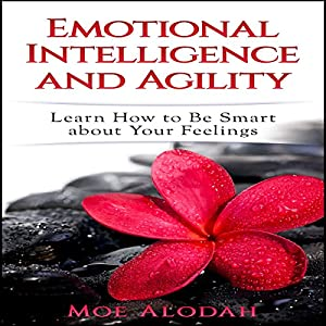 Emotional Intelligence and Agility Audiobook