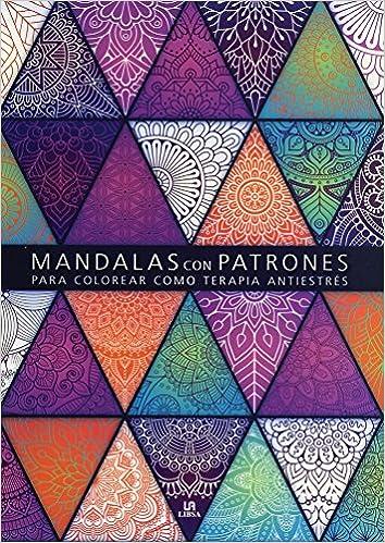 Mandalas con Patrones: Para Colorear como Terapia Antiestrés ...