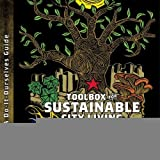 Toolbox for Sustainable City Living: A do-it-Ourselves Guide [Paperback] [2008] (Author) Scott Kellogg, Stacy Pettigrew, Juan Martinez