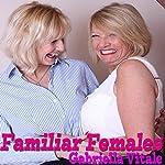 Familiar Females   Gabriella Vitale