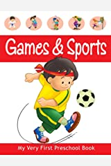 Games & Sports (My Very First Preschool Book) Kindle Edition