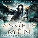 Of Angels and Men Audiobook by Jonathan Yanez Narrated by Aaron Wagner