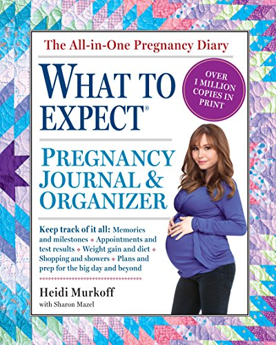 Pregnancy Organizer (The What to Expect Pregnancy Journal & Organizer)