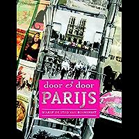 Door + door Parijs: beleef de stad van binnenuit