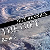 The Gift: Book 3 | Jeff Resnick