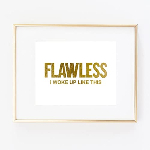 Gold Foil Flawless Beyonce I Woke Up Like This Wall Art Home Inspirational Quote Fashion Print