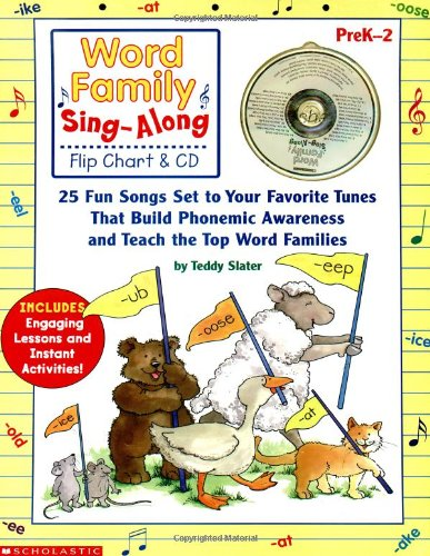 Word Family Sing-Along Flip Chart & CD: 25 Fun Songs Set to Your Favorite Tunes That Build Phonemic Awareness and Teach the Top Word Families -