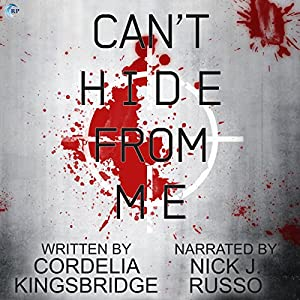 Audio Book Review: Can't Hide From Me by Cordelia Kingsbridge (Author) & Nick J. Russo (Narrator)