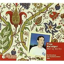 TINU HEINIGER - MIR SY DERBY (1 CD)
