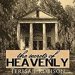 The Secrets of Heavenly: Heavenly Plantation, Book 1 | Teresa Robison