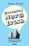 Essential Norn Irish: Yer Man's A to Z Guide to Everyday Banter